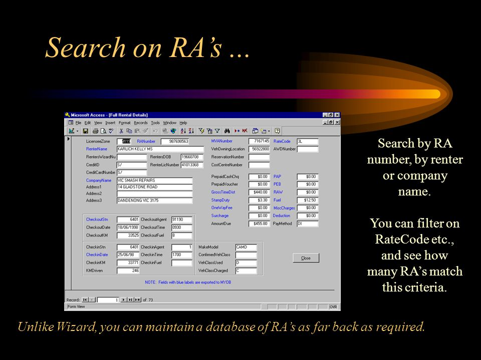 2) Click on Binoculars 1) Highlight Search Field search (Also included in Version 2 is the facility to enter Residual Value which is shown in various reports) Search on Vehicle Details...