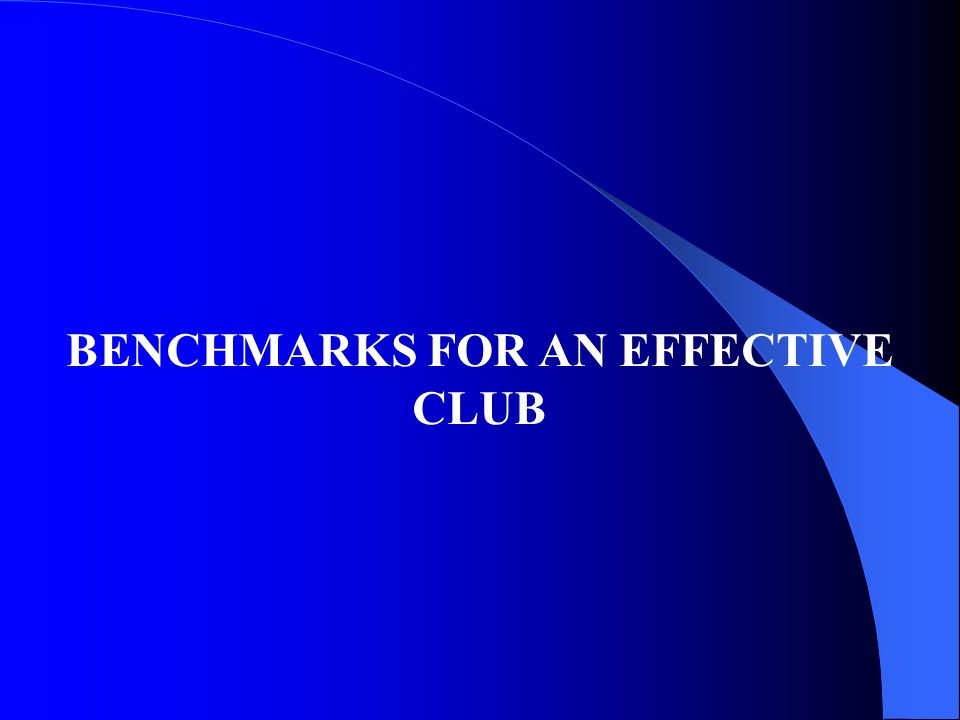 BENCHMARKS FOR AN EFFECTIVE CLUB