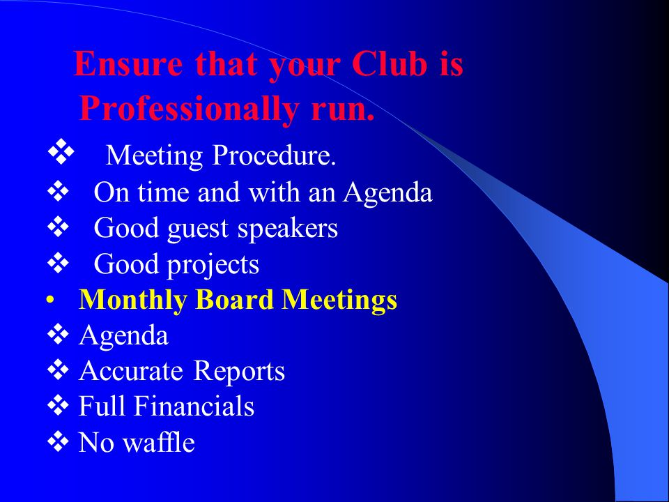 Ensure that your Club is Professionally run.  Meeting Procedure.