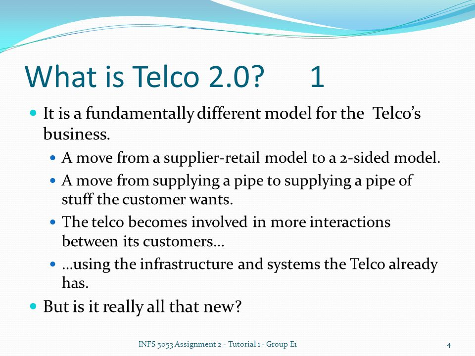 What is Telco 2.0?2 Selling services and obtaining revenue from both upstream and downstream customers.