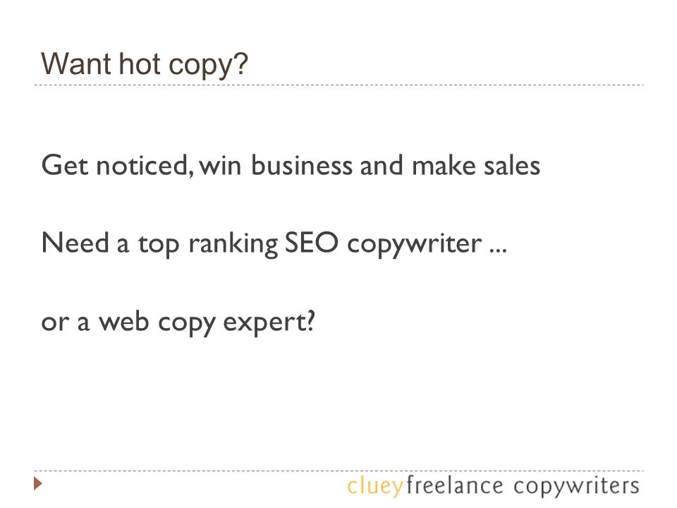 Want hot copy.Get noticed, win business and make sales Need a top ranking SEO copywriter...