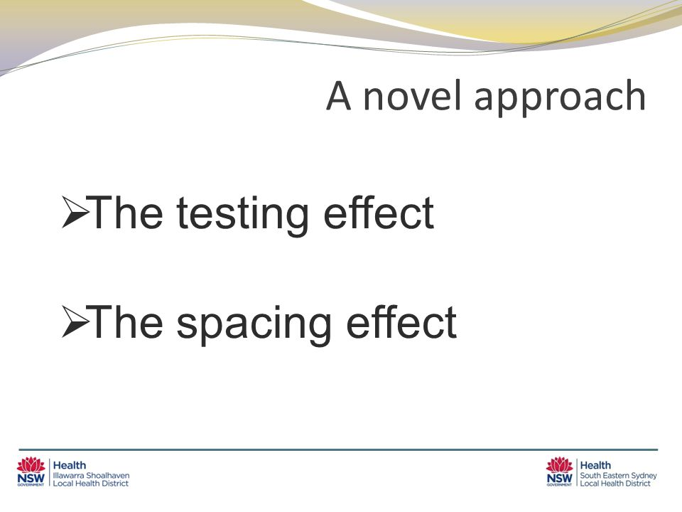 A novel approach  The testing effect  The spacing effect