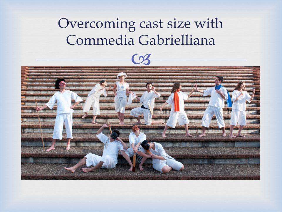  Overcoming cast size with Commedia Gabrielliana