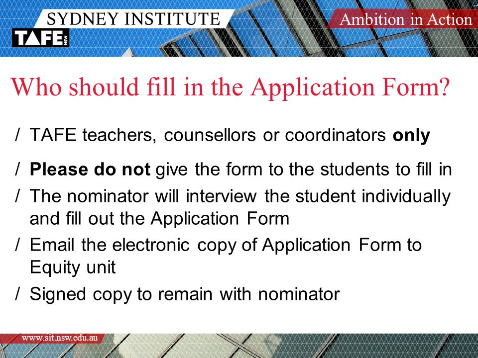 Ambition in Action www.sit.nsw.edu.au Who should fill in the Application Form.