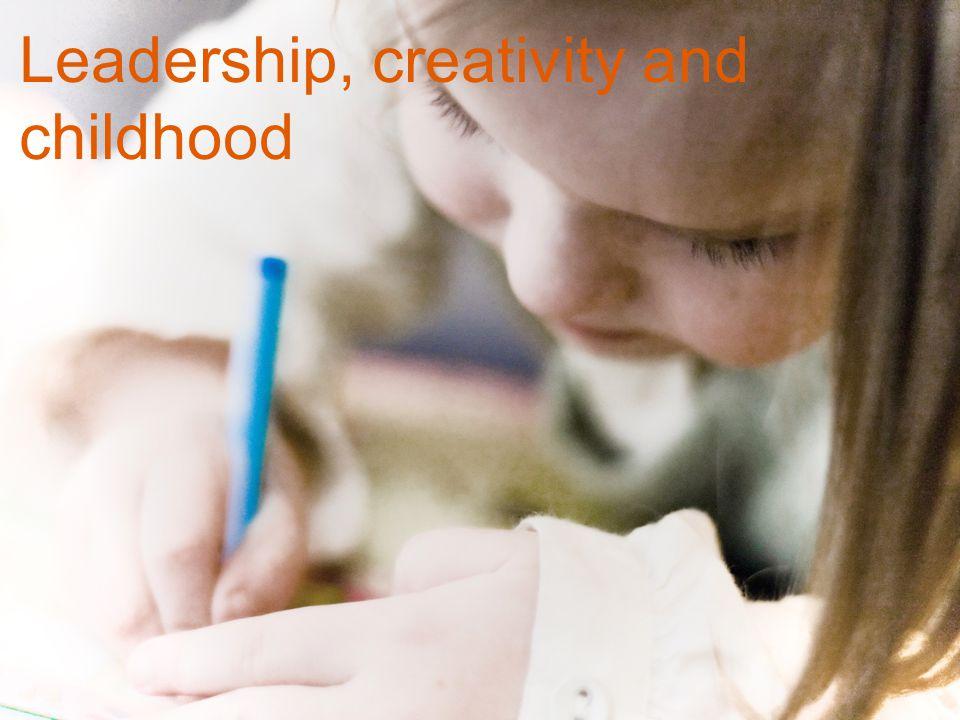 Leadership, creativity and childhood