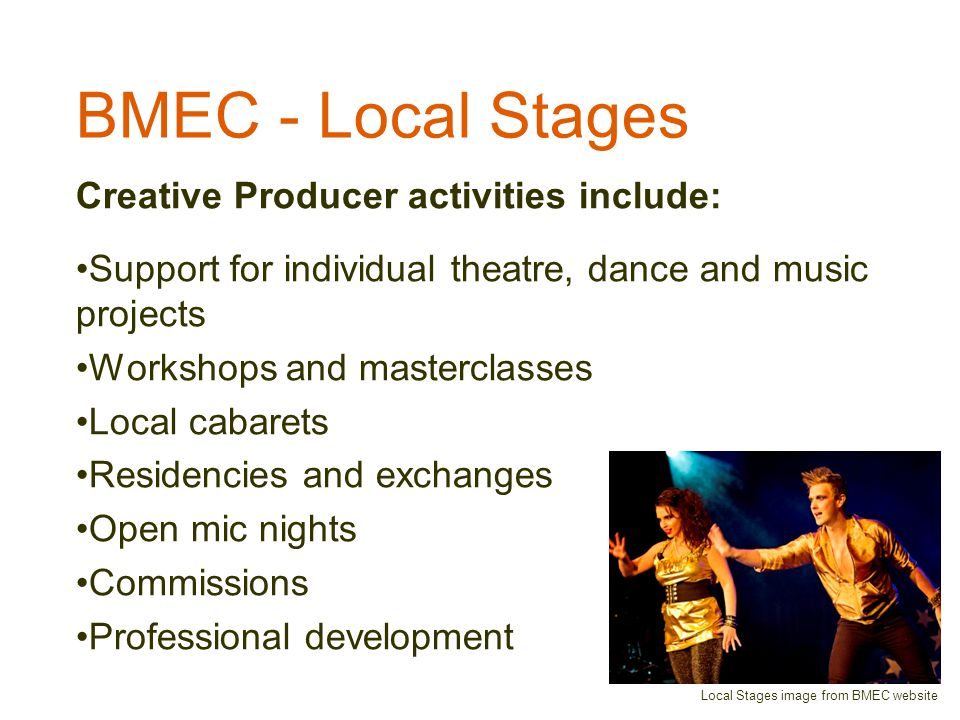 BMEC – other initiatives Catapult Festival Inland Sea of Sound Creative Learning Project Smashed Arts Catapult Festival BMEC - community projects kick-started by others Aboriginal Performing Arts Program Central West Short Play Festival Roadwork and Black Lines