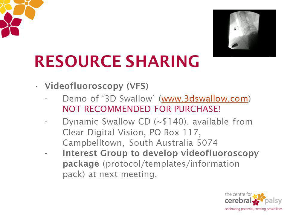 RESOURCE SHARING Videofluoroscopy (VFS) - Demo of '3D Swallow' (www.3dswallow.com) NOT RECOMMENDED FOR PURCHASE!www.3dswallow.com -Dynamic Swallow CD