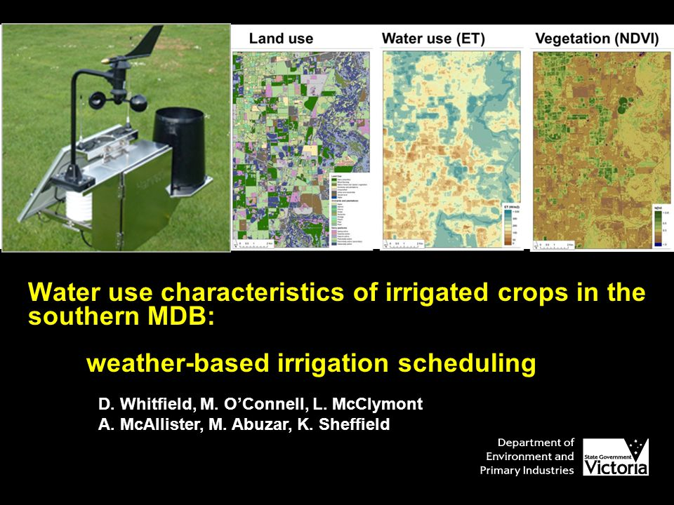 Water use characteristics of irrigated crops in the southern MDB: weather-based irrigation scheduling D.