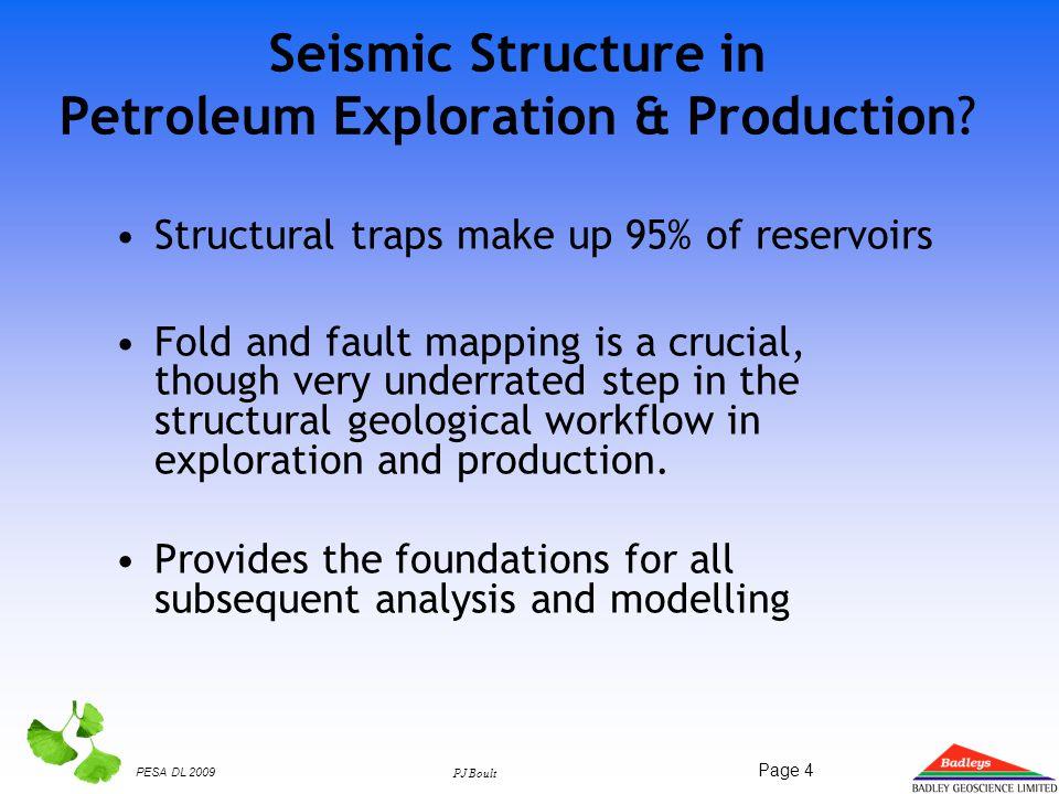 PESA DL 2009 PJ Boult Page 4 Seismic Structure in Petroleum Exploration & Production.