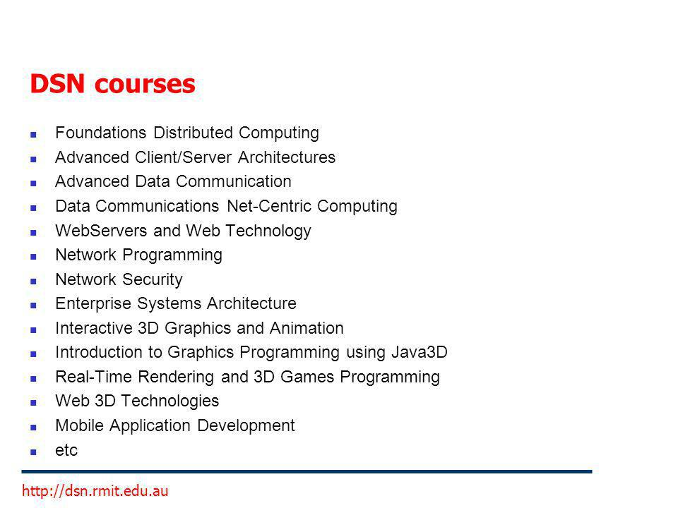 DSN courses Foundations Distributed Computing Advanced Client/Server Architectures Advanced Data Communication Data Communications Net-Centric Computi