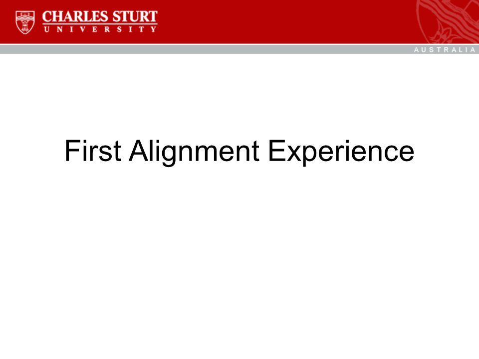 First Alignment Experience