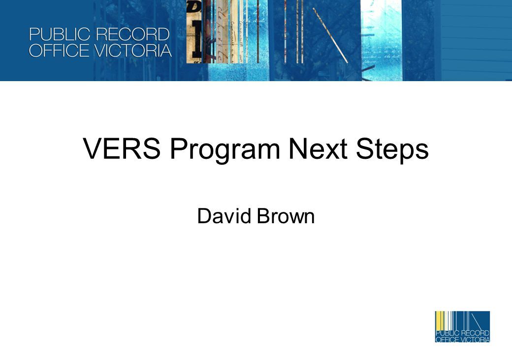 VERS Program Next Steps David Brown
