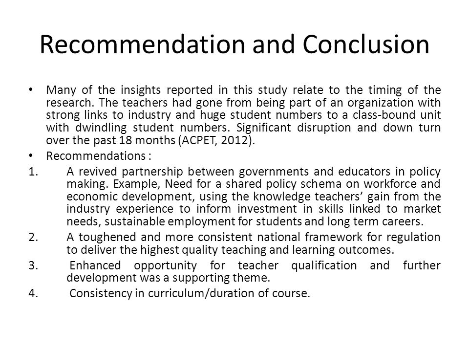 Recommendation and Conclusion Many of the insights reported in this study relate to the timing of the research.
