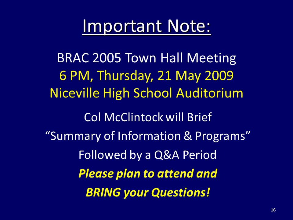 "Important Note: Important Note: BRAC 2005 Town Hall Meeting 6 PM, Thursday, 21 May 2009 Niceville High School Auditorium Col McClintock will Brief ""Su"