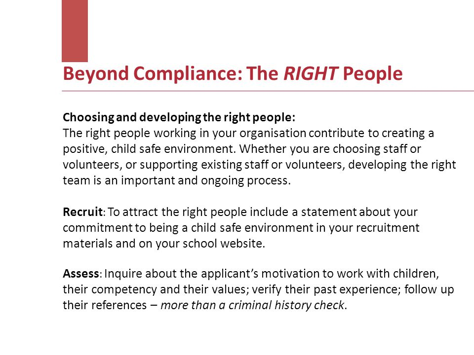 Beyond Compliance: The RIGHT People Choosing and developing the right people: The right people working in your organisation contribute to creating a p