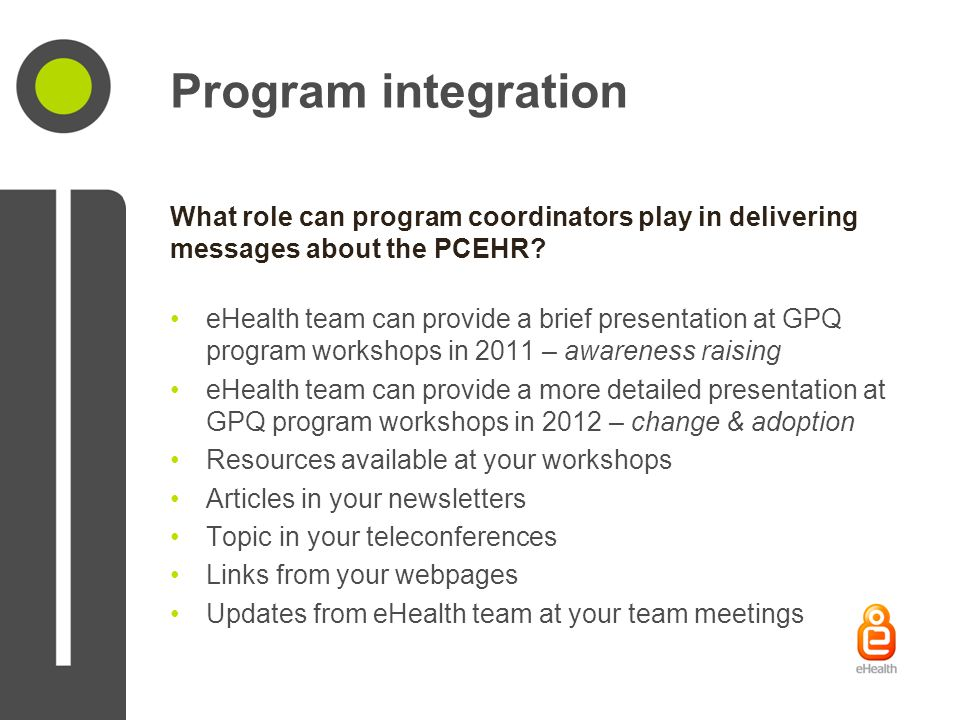 Program integration What role can program coordinators play in delivering messages about the PCEHR.