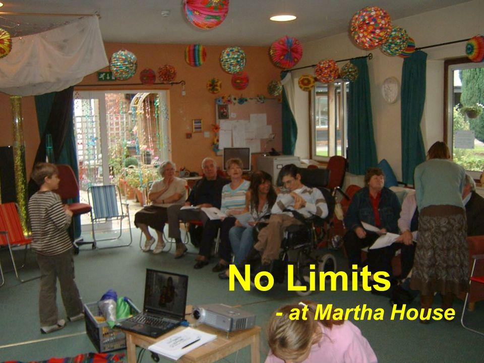 No limits - at Martha House No Limits - at Martha House