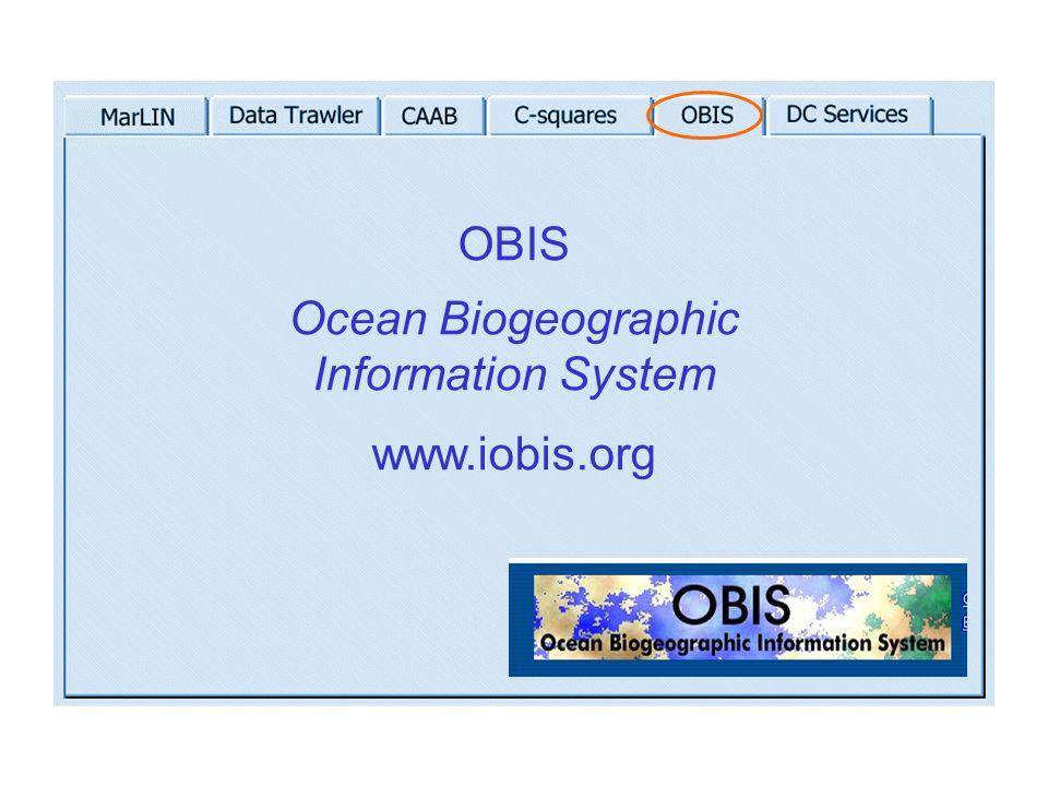 OBIS Ocean Biogeographic Information System www.iobis.org
