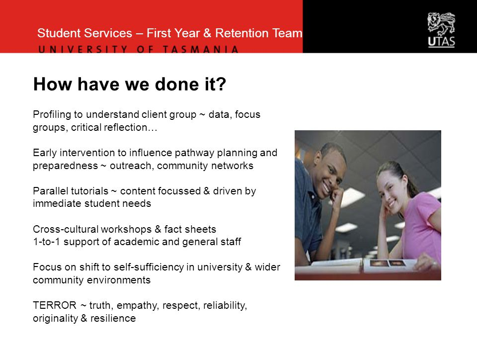 Student Services – First Year & Retention Team How have we done it.