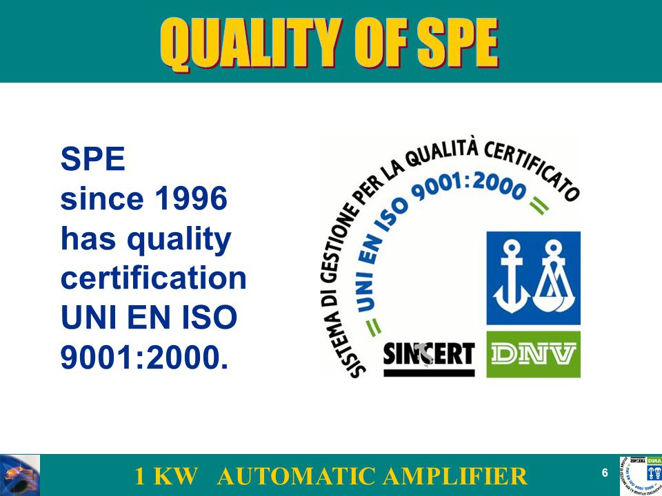 1 KW AUTOMATIC AMPLIFIER 6 SPE since 1996 has quality certification UNI EN ISO 9001:2000.