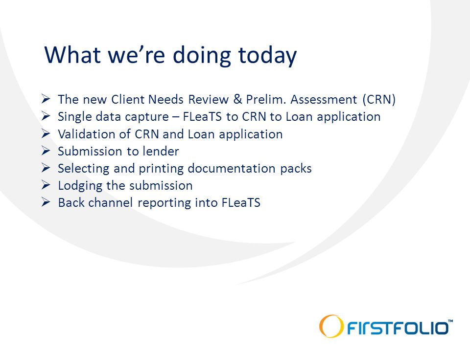 What we're doing today  The new Client Needs Review & Prelim.