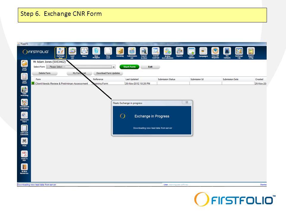 Step 6. Exchange CNR Form