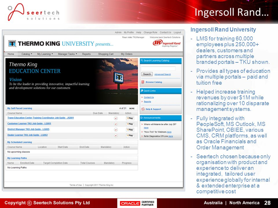 Ingersoll Rand… 28 Ingersoll Rand University -LMS for training 60,000 employees plus 250,000+ dealers, customers and partners across multiple branded