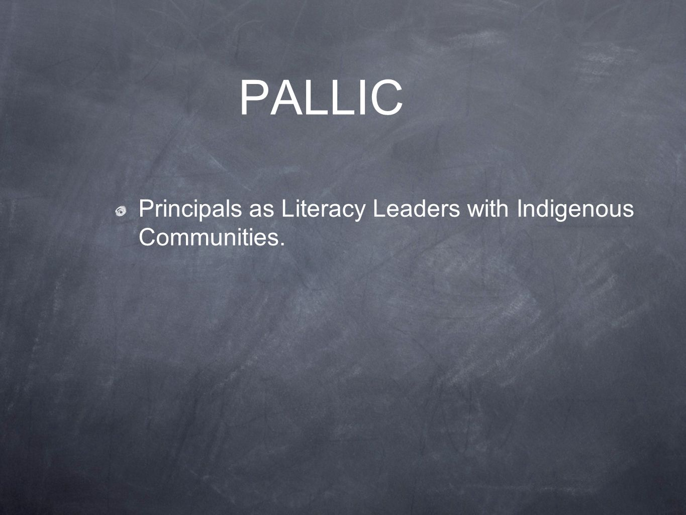 PALLIC Principals as Literacy Leaders with Indigenous Communities.