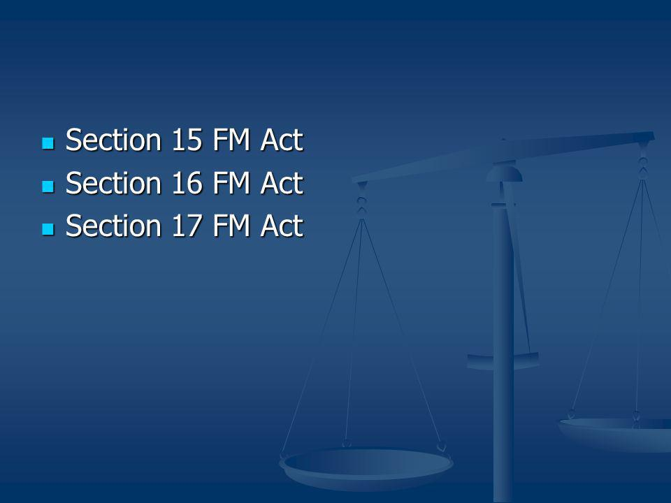 Section 15 FM Act Section 15 FM Act Section 16 FM Act Section 16 FM Act Section 17 FM Act Section 17 FM Act
