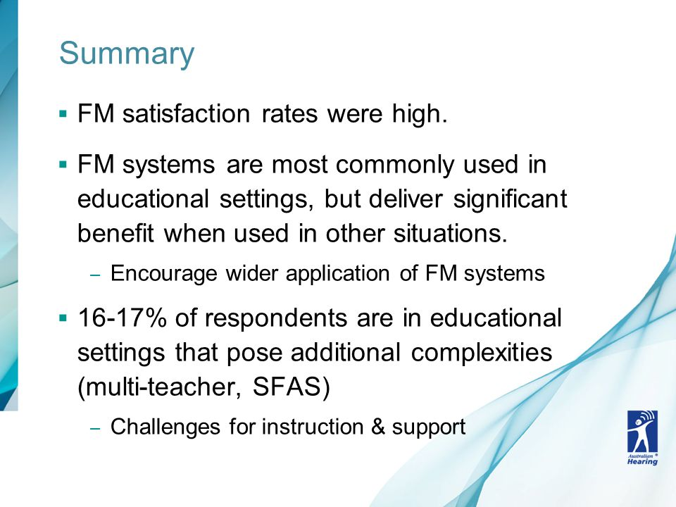 Summary  FM satisfaction rates were high.