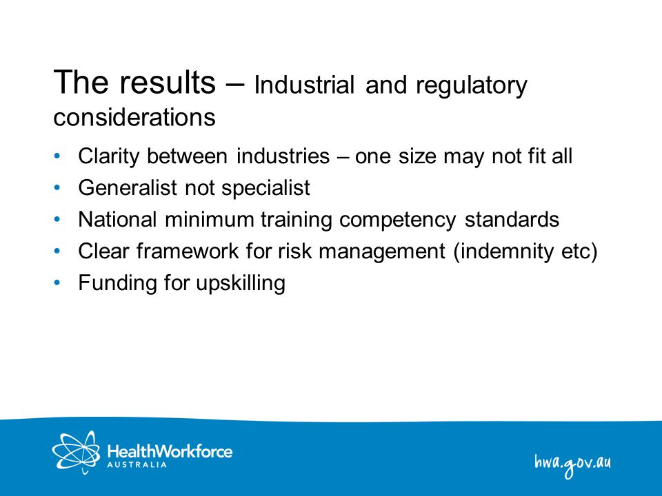 25 The results – Industrial and regulatory considerations Clarity between industries – one size may not fit all Generalist not specialist National min