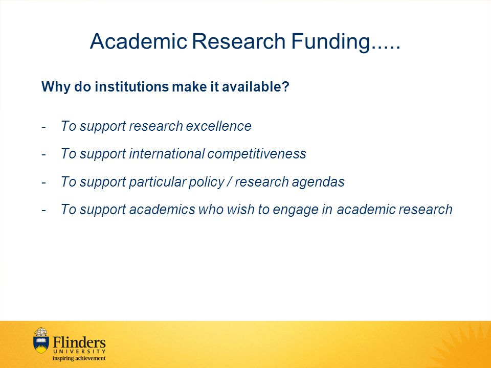 Academic Research Funding..... Why do institutions make it available.