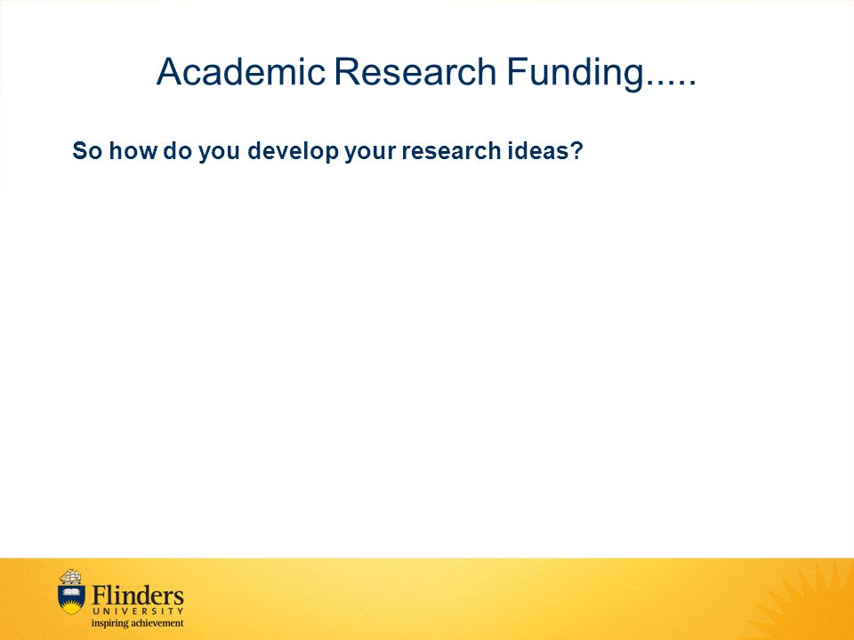Academic Research Funding..... So how do you develop your research ideas