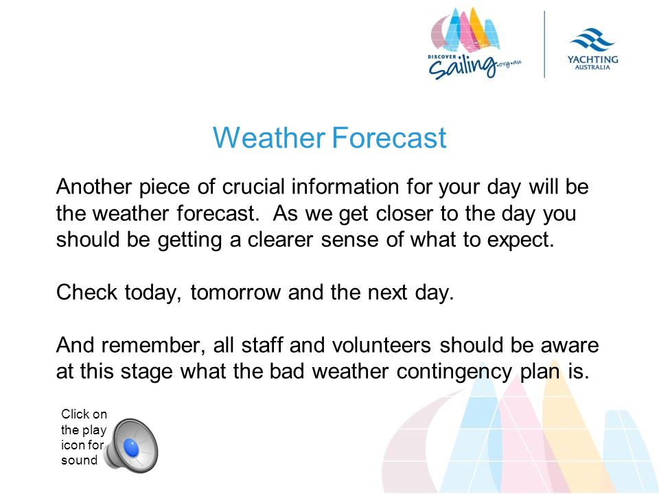 Weather Forecast Another piece of crucial information for your day will be the weather forecast. As we get closer to the day you should be getting a c