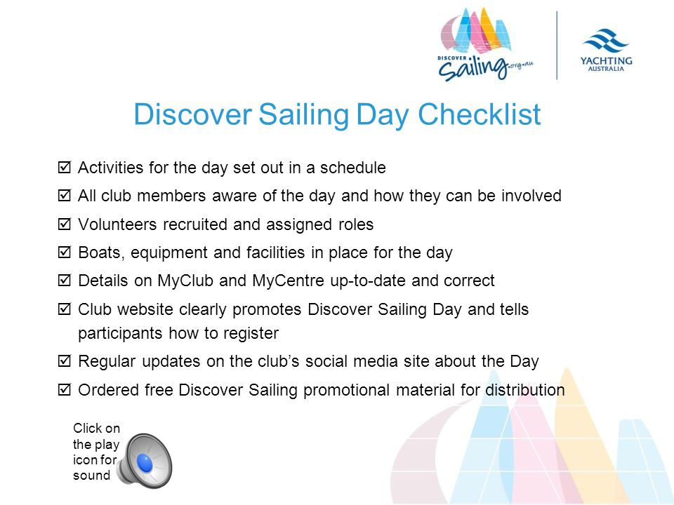 Discover Sailing Day Checklist  Activities for the day set out in a schedule  All club members aware of the day and how they can be involved  Volun