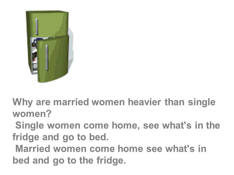 Why are married women heavier than single women.