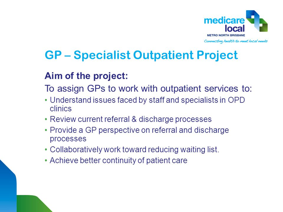 GP Perspective Positive feedback from GPs Laminated Red Flag Resource displayed in Practices/Treatment rooms Practice visits well received GP referrals more qualitative and inclusive of pre-determining factors Secure messaging - direct referral link to central Clinical Intake at CDP