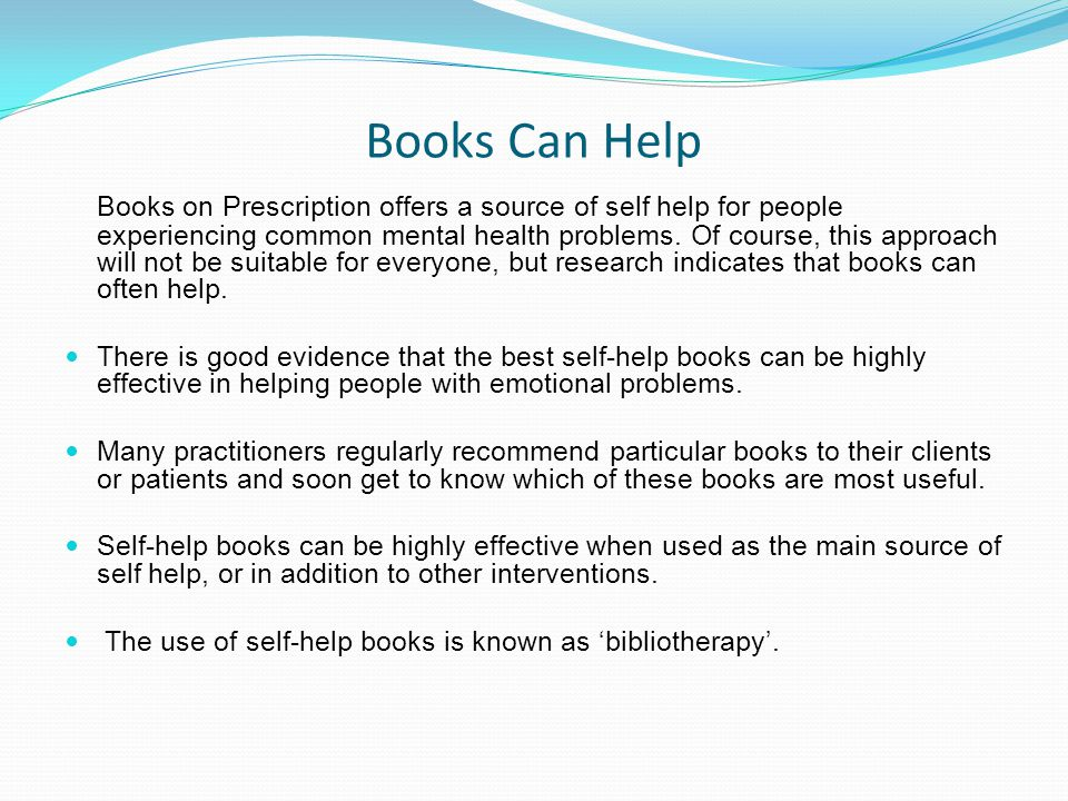Books Can Help Books on Prescription offers a source of self help for people experiencing common mental health problems.