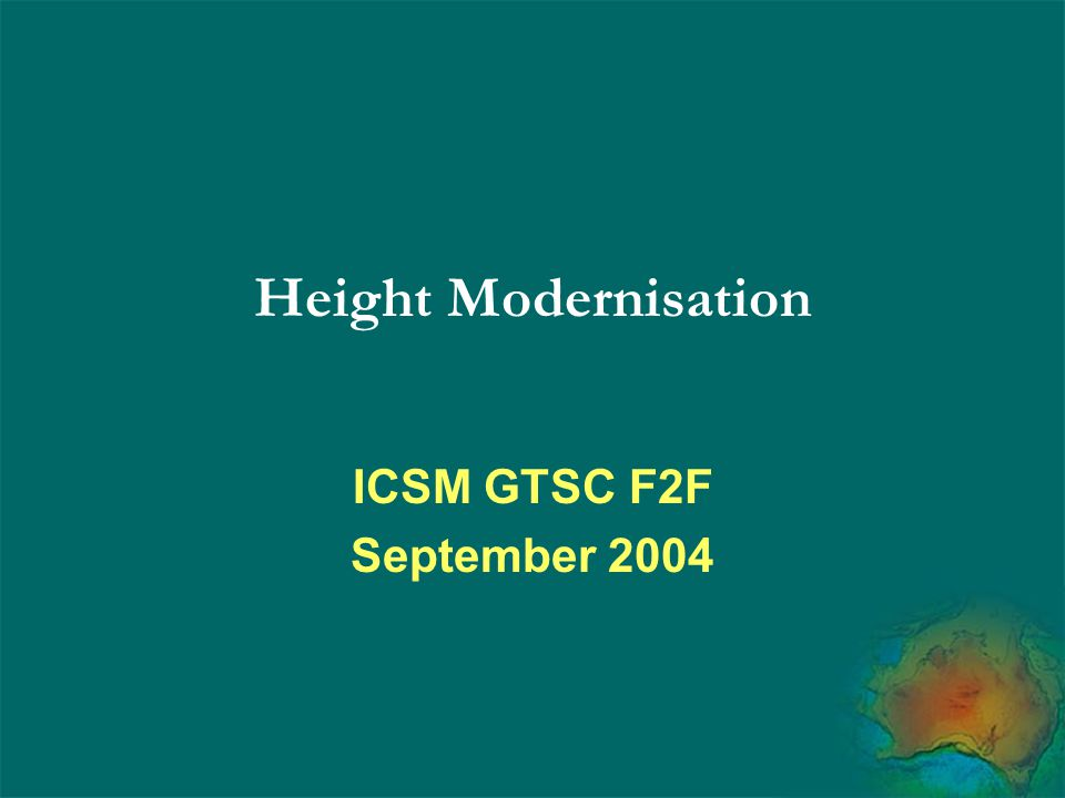 Height Modernisation ICSM GTSC F2F September 2004