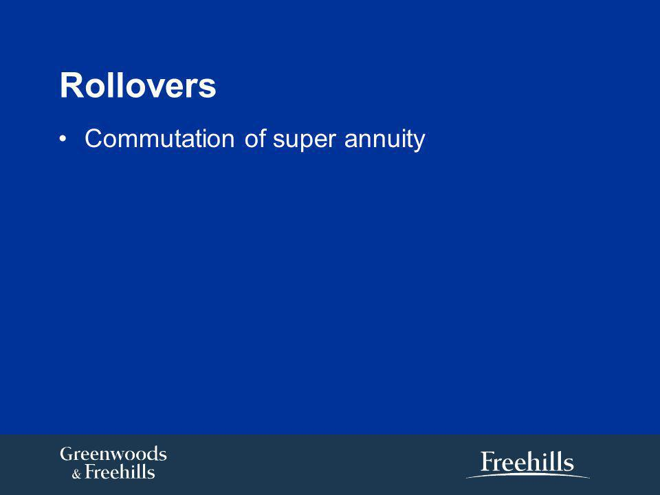 Rollovers Commutation of super annuity