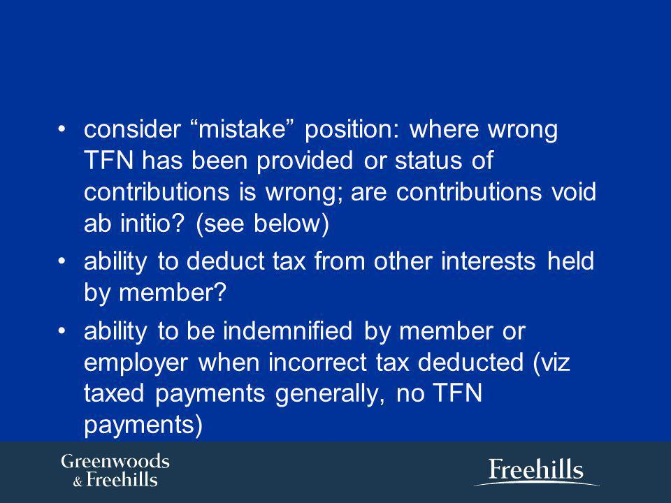 consider mistake position: where wrong TFN has been provided or status of contributions is wrong; are contributions void ab initio.