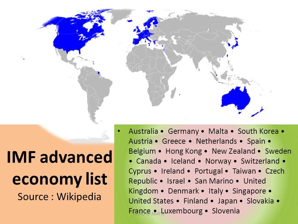 IMF advanced economy list Source : Wikipedia 10 Australia Germany Malta South Korea Austria Greece Netherlands Spain Belgium Hong Kong New Zealand Swe