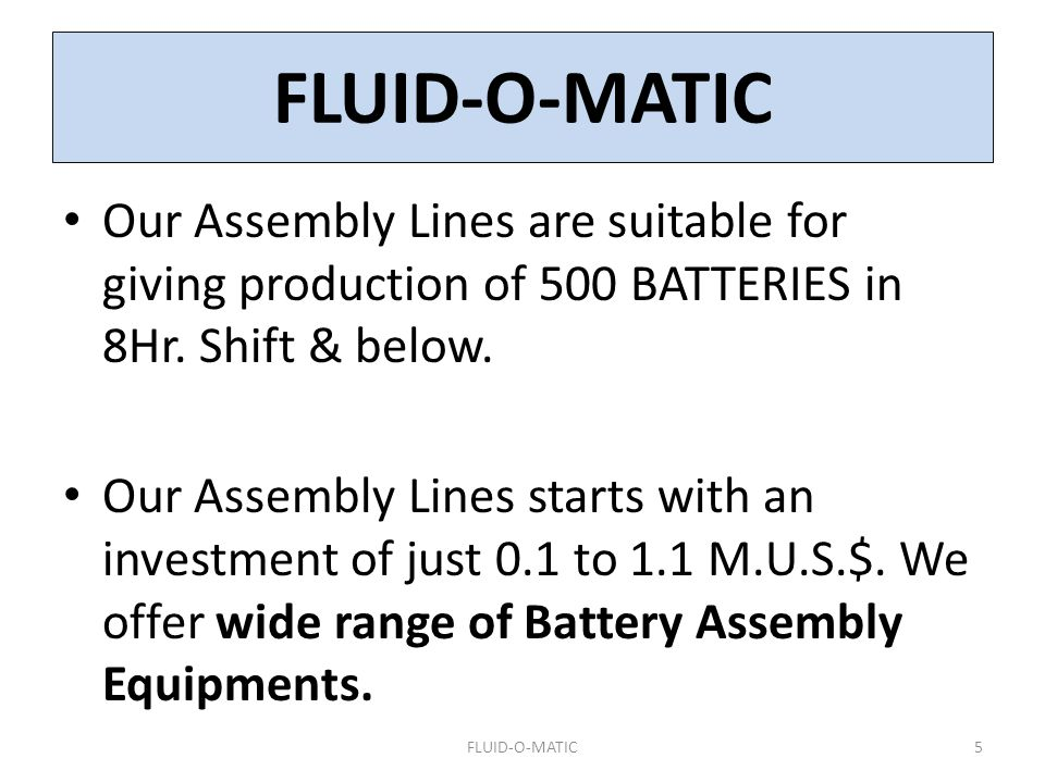 Our Assembly Lines are suitable for giving production of 500 BATTERIES in 8Hr. Shift & below. Our Assembly Lines starts with an investment of just 0.1