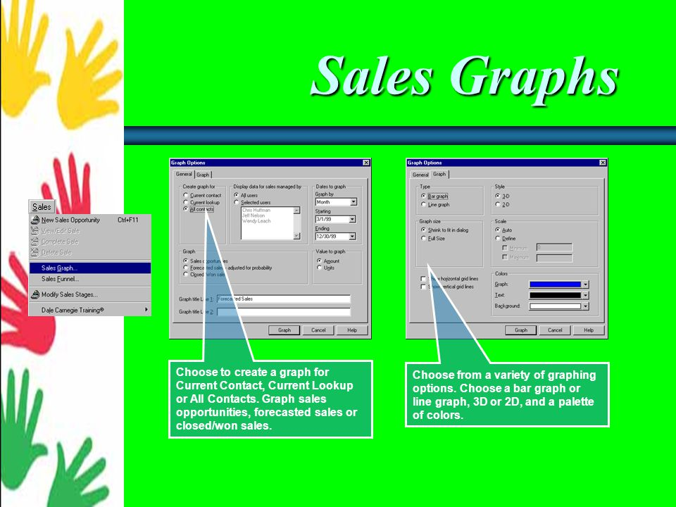 Sales Process Stages You can find all sales information relating to a contact or group in the Sales/Opportunities tab.