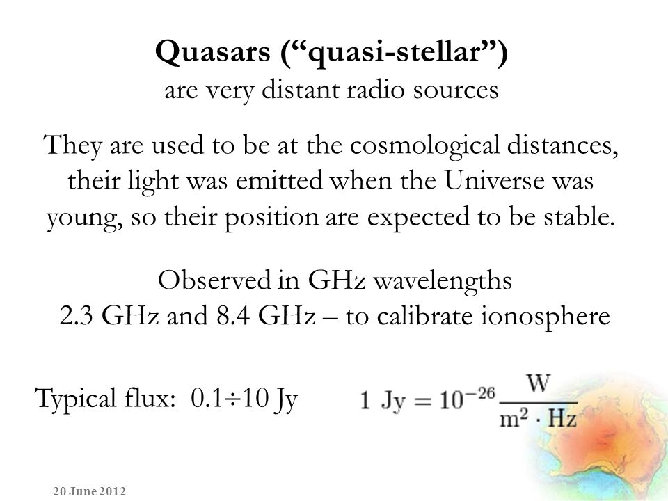 "Quasars (""quasi-stellar"") are very distant radio sources 20 June 2012 They are used to be at the cosmological distances, their light was emitted when"