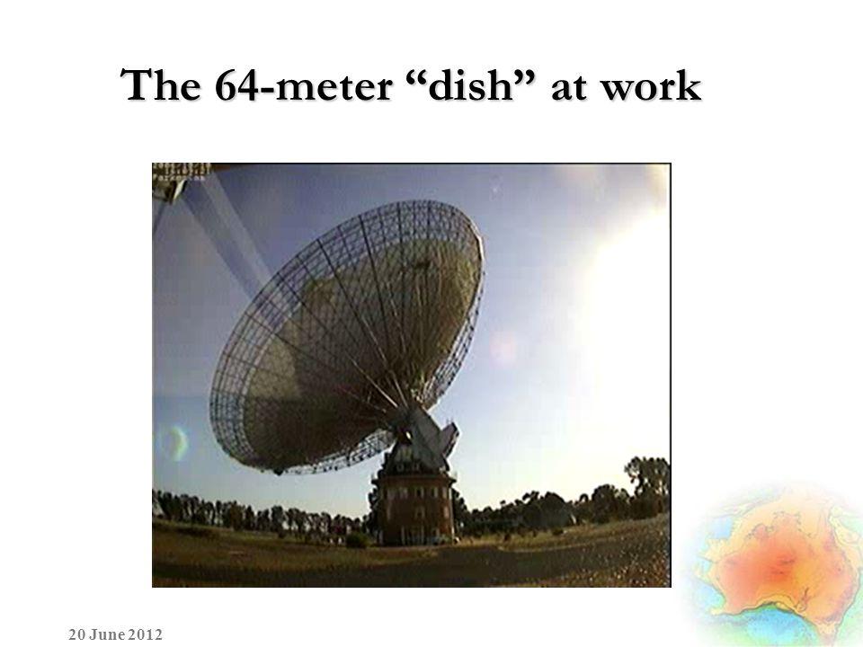 The 64-meter dish at work 20 June 2012