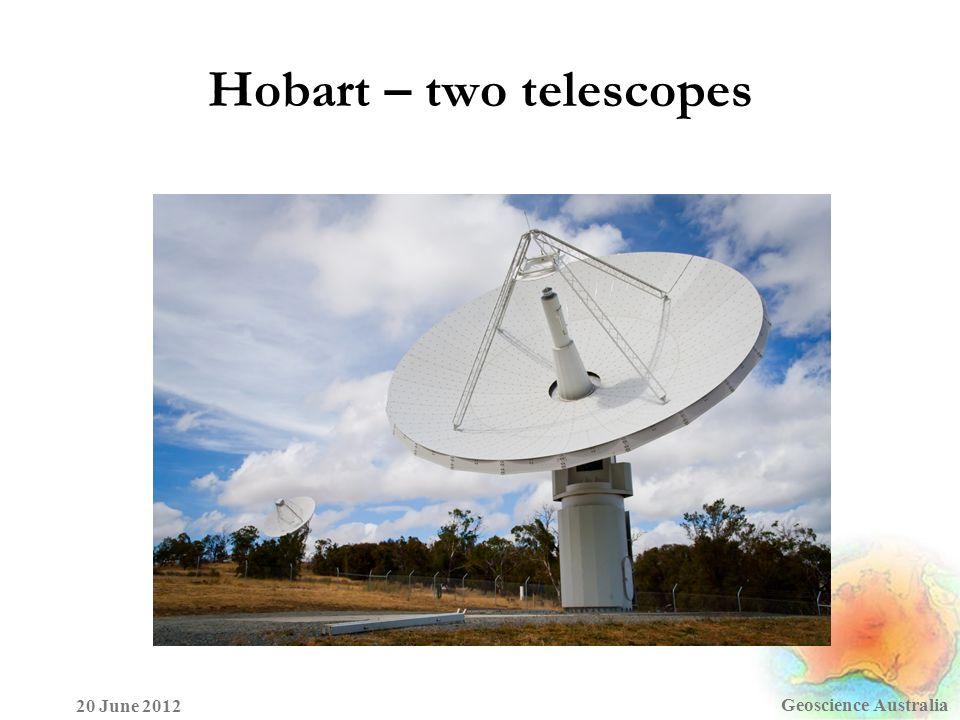 Geoscience Australia 20 June 2012 Hobart – two telescopes