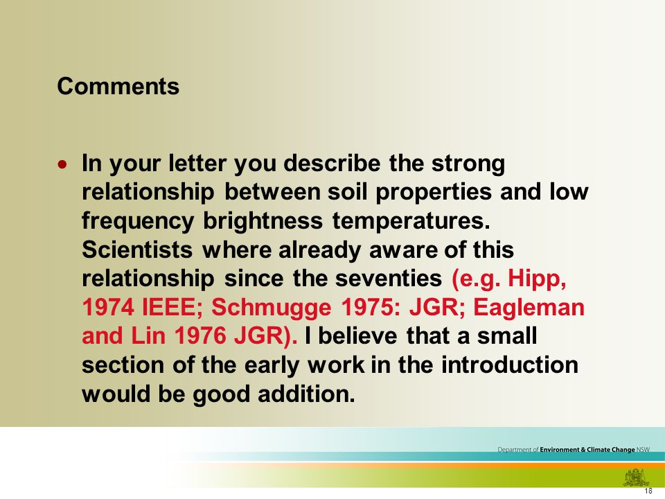 18 Comments  In your letter you describe the strong relationship between soil properties and low frequency brightness temperatures.