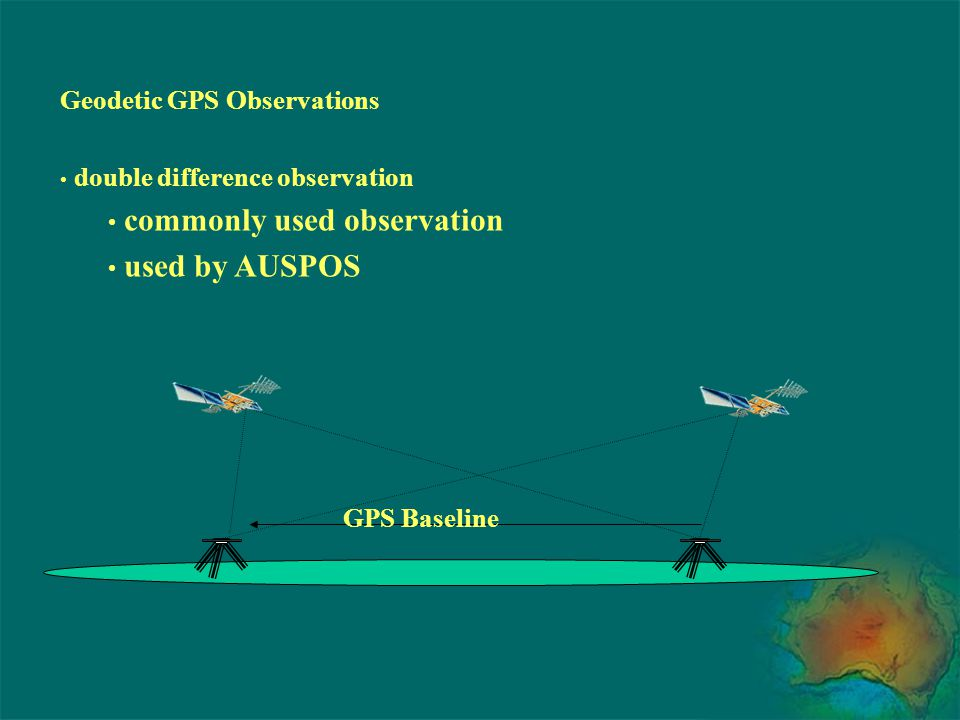 GPS Baseline Geodetic GPS Observations double difference observation commonly used observation used by AUSPOS
