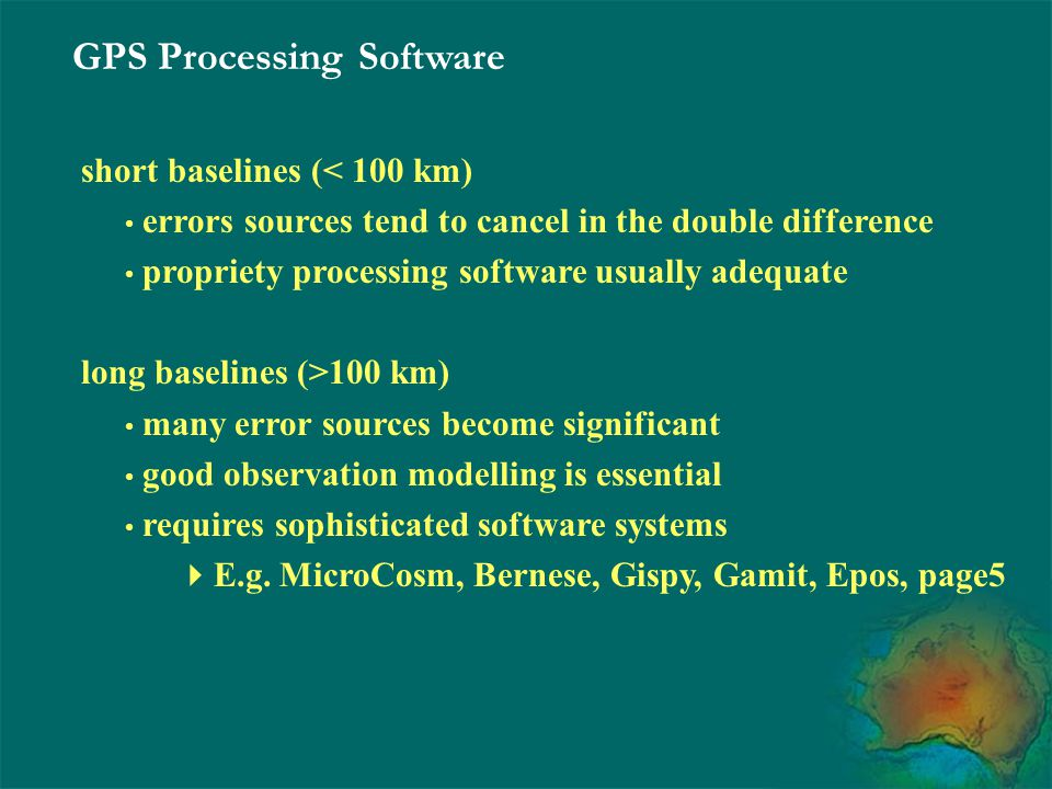 GPS Processing Software short baselines (< 100 km) errors sources tend to cancel in the double difference propriety processing software usually adequa